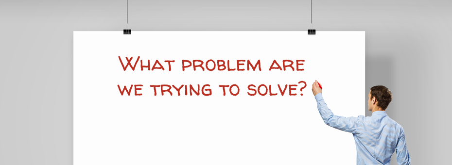 Why Effective Problem Solving Begins With a Good Problem Statement