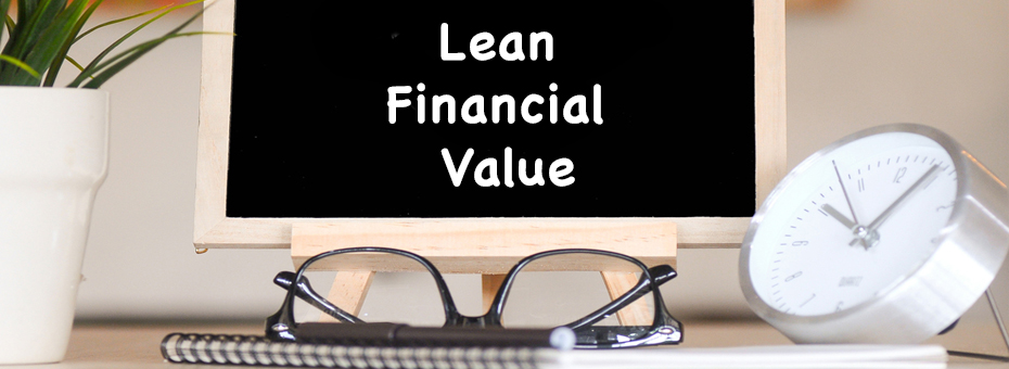 Tips for Proving the Financial Value of Lean to Leadership