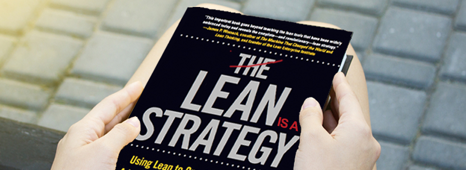 Yes, Lean is a Strategy!!!