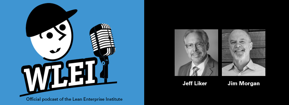 Tapping Technology to Boost the Power of Lean: A Talk with Jeff Liker and Jim Morgan