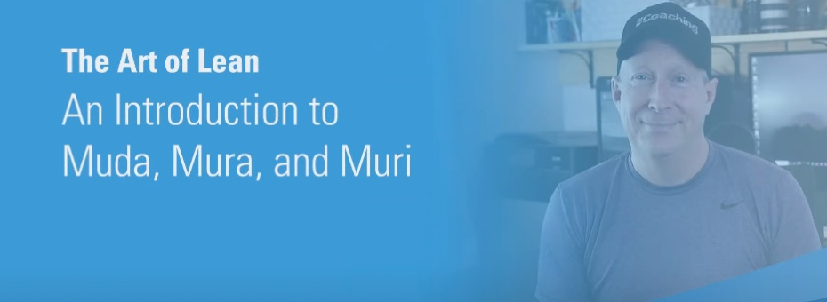 The Art of Lean: An Introduction to Muda, Mura, and Muri