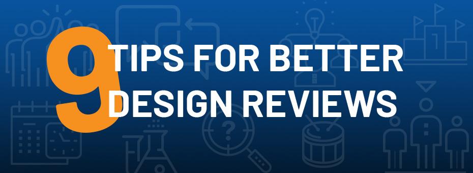 9 Tips for Better Design Reviews
