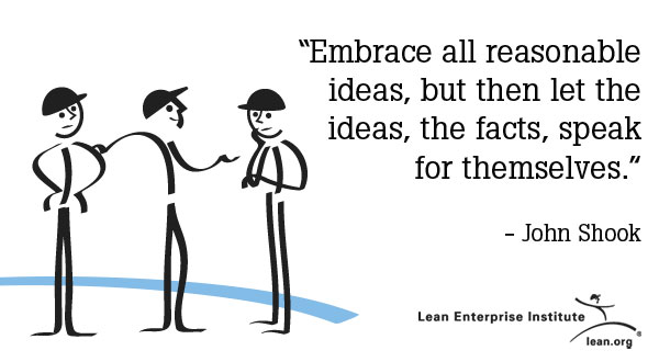 Embrace all reasonable ideas, but then let the ideas, the facts, speak for themselves