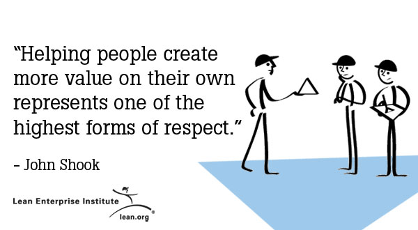 Helping people create more value on their own represents on of the highest forms of respect