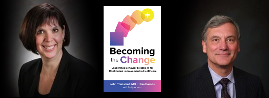 Becoming the Change: Talking Healthcare Transformation with Kim Barnas and John Toussaint on the WLEI Podcast