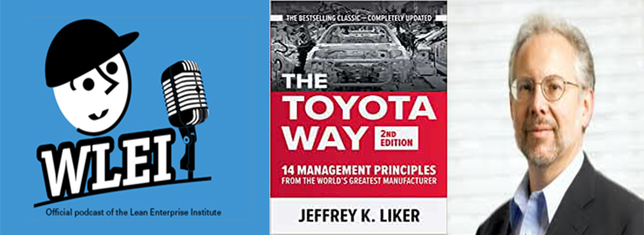 Diving Deeper into the Toyota Way: A Podcast with Jeff Liker