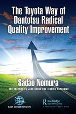 The Toyota Way of Dantotsu Radical Quality Improvement
